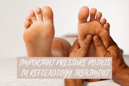 important pressure points in reflexology treatment